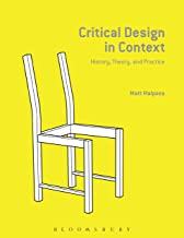 Critical Design in Context: History, Theory, and Practice
