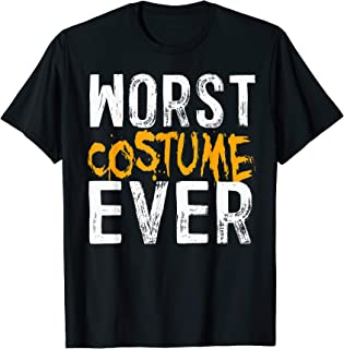 Halloween Funny Gifts Worst Costume Ever T-Shirt