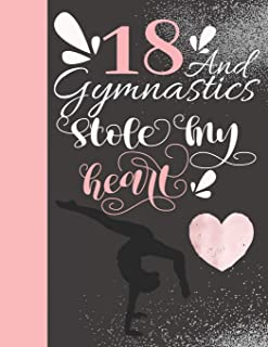18 And Gymnastics Stole My Heart: Sketchbook For Tumbler Girls - 18 Years Old Gift For A Gymnast - Sketchpad To Draw And Sketch In