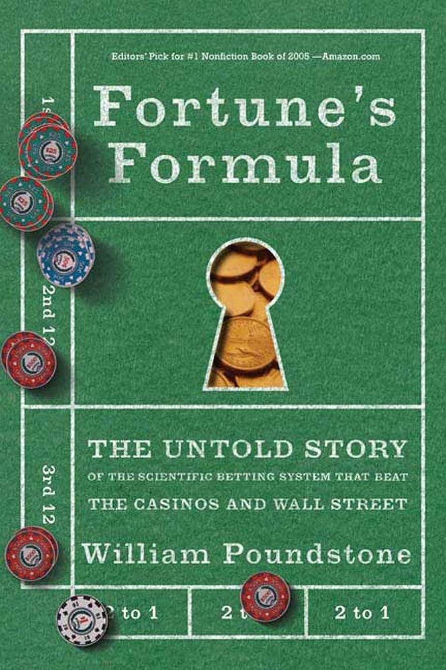 押す寄託スツールFortune's Formula: The Untold Story of the Scientific Betting System That Beat the Casinos and Wall Street (English Edition)