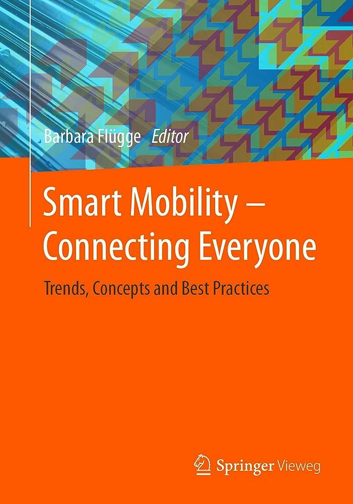 倫理的役に立つかわすSmart Mobility – Connecting Everyone: Trends, Concepts and Best Practices (English Edition)