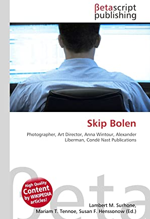 Skip Bolen: Photographer, Art Director, Anna Wintour, Alexander Liberman, Condé Nast Publications