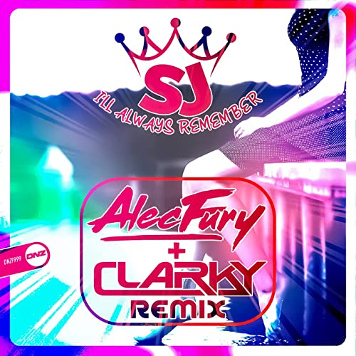 SJ - I'll Always Remember (Alec Fury & Clarky Remix)