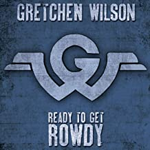 Best gretchen wilson ready to get rowdy Reviews
