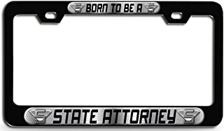 Makoroni - Born to BE A State Attorney Career Black Steel License Plate Frame 3D Style, License Tag Holder