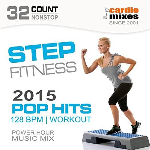 Step Fitness! Pop Hits 2015 (128 BPM, 32-Count, Nonstop Power Hour ...