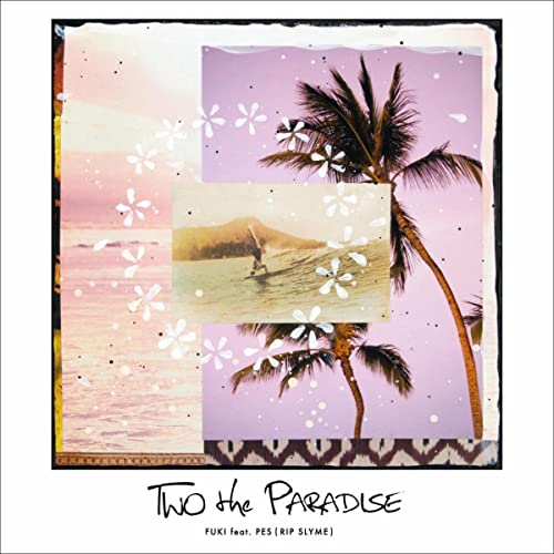TWO the PARADISE feat. PES (RIP SLYME)