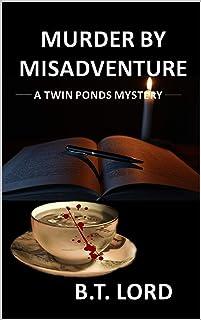 Murder by Misadventure (Twin Ponds Mystery Series Book 2)