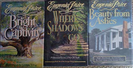 Georgia Trilogy (Bright Captivity, Where Shadows Go, Beauty From Ashes, Books 1, 2, and 3)
