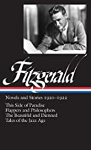 F. Scott Fitzgerald: Novels and Stories 1920-1922 (Loa #117): This Side of Paradise / Flappers and Philosophers / The Beautiful and Damned / Tales of the Jazz Age