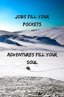Jobs Fill Your Pockets Adventures Fill Your Soul: Travel Journal / Motivational & Inspirational Quote / Vacances & Holiday...