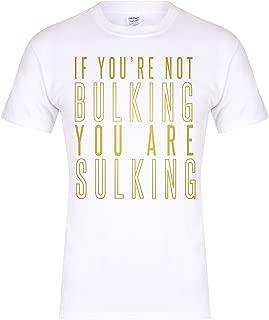Unisex Slogan T-Shirt If You're Not Bulking You are Sulking White