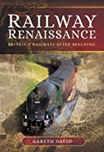 Railway Renaissance: Britain's Railways After Beeching (English Edition)