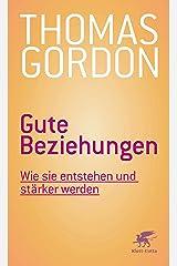 Gute Beziehungen: Wie sie entstehen und stärker werden (German Edition) Kindle Edition