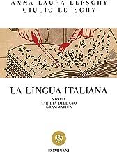 Scaricare Libri La lingua italiana: Storia. Varietà dell'uso. Grammatica PDF