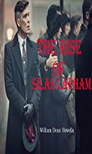 The Rise of Silas Lapham: (Annotated Edition)