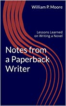 Notes from a Paperback Writer: Lessons Learned on Writing a Novel