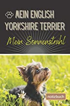 Mein Yorkshire Terrier Mein Sonnenstrahl Notizbuch: Liniertes Notizbuch | Hundebild auf dem Umschlag | Yorkshire Terrier |...