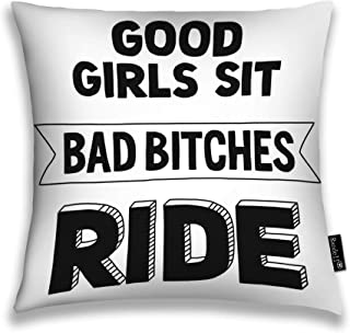 Randell Decorative Throw Pillow Case Image Motorcycle Biker Quote Good Girls Sit Bad Bitches Ride Cushion Cover Square 18 X 18 Inches