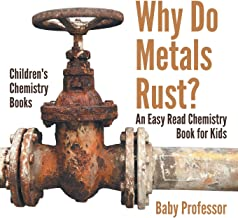 Why Do Metals Rust? An Easy Read Chemistry Book for Kids | Children's Chemistry Books