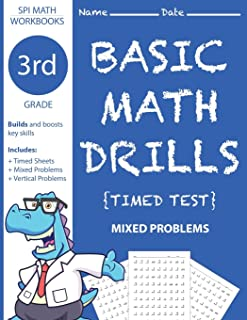 3rd Grade Basic Math Drills Timed Test: Builds and Boosts Key Skills Including Math Drills and Mixed Problem Worksheets . (SPI Math Workbooks) (Volume 5)