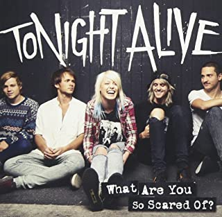 Tonight Alive - What Are You So Scared Of ? Japan SICP-3688