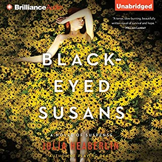 Black-Eyed Susans     A Novel of Suspense              By:                                                                                                                                 Julia Heaberlin                               Narrated by:                                                                                                                                 Whitney Dykhouse,                                                                                        Eric G. Dove,                                                                                        Karen Peakes                      Length: 10 hrs and 9 mins     5,119 ratings     Overall 4.1