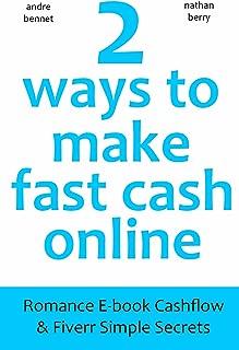 2 Ways to Make Fast Cash Online: Romance E-book Cashflow & Fiverr Simple Secrets