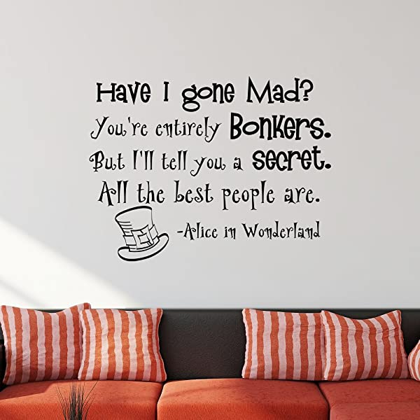 Alice In Wonderland Wall Decal Quote Have I Gone Mad Vinyl Stickers Mad Hatter Top Hat Nursery Art Home Decor Bedroom Dorm Q031