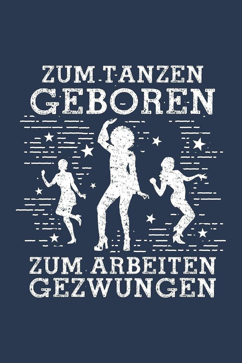 プレミアムマンモスマッシュZum Tanzen geboren zum Arbeiten gezwungen: Notizbuch fuer Taenzerin Taenzerin Taenzer Mann Frau Tanz A5 dotted Punktraster Bullet Journal