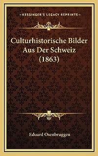 Culturhistorische Bilder Aus Der Schweiz (1863)
