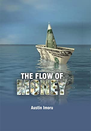 THE FLOW OF MONEY: How Today's Billionaires are Made (English Edition)