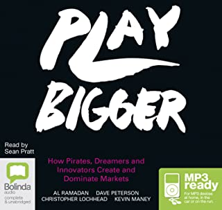 Play Bigger: How Pirates, Dreamers and Innovators Create and Dominate Markets