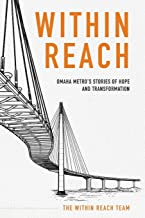 Within Reach: Omaha Metro's Stories of Hope and Transformation