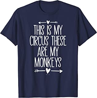 This Is My Circus These Are My Monkeys Funny Mom Arrows T-Shirt