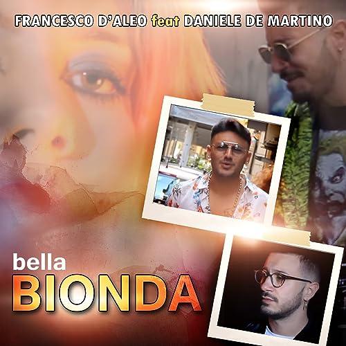 Bella Bionda Feat Daniele De Martino Di Francesco D Aleo