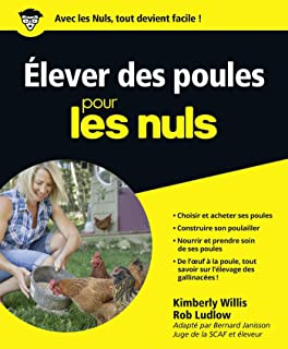 Elever des poules pour les Nuls (French Edition)