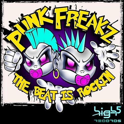 Punk Freakz - The Beat Is Rocking