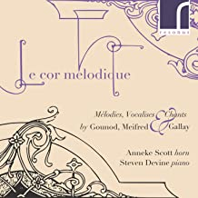 Le Cor Mélodique: Mélodies, Vocalises & Chants by Gounod, Meifred & Gallay
