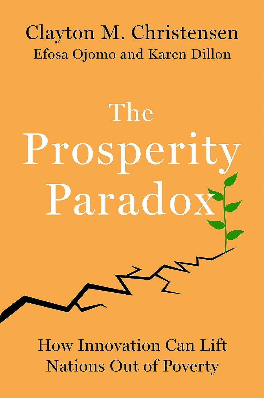 約設定欲しいです怒るThe Prosperity Paradox: How Innovation Can Lift Nations Out of Poverty (English Edition)