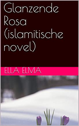 Glanzende Rosa (islamitische novel)