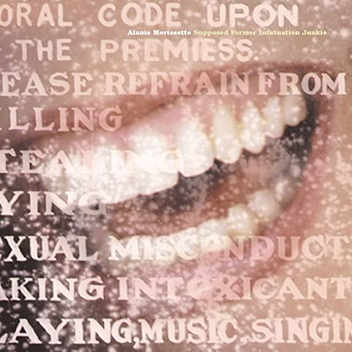 Supposed Former Infatuation Junkie / Alanis Morissette