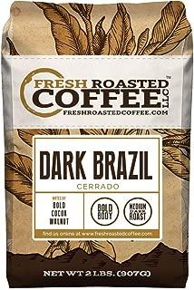Fresh Roasted Coffee LLC, Dark Brazilian Cerrado, Medium-Dark Roast, Whole Bean, 2 Pound Bag