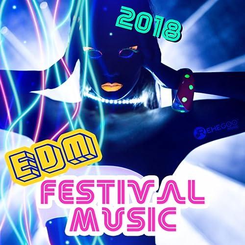 2018 EDM Festival Music (Best Part Songs Mix, Warm Up Senses
