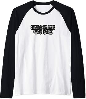 Innovate or Die: smart grind and hustle engineer funny shirt Raglan Baseball Tee