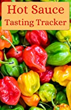 Hot Sauce Tasting Tracker Vol. 2: A comprehensive log book for your tasting adventure