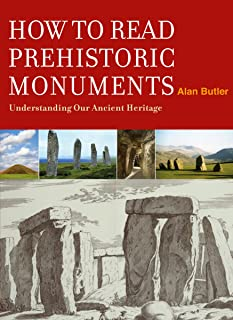 How to Read Prehistoric Monuments: Understanding Our Ancient Heritage