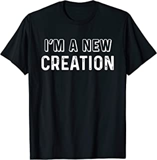 I'm a New Creation Deluxe Christian T-shirt Simple Design