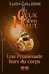 Une promenade hors du corps: Un thriller ésotérique, paranormal et pouvoirs surnaturels (Ceux d'en haut - Livre 2) (Ceux d'en haut) Format Kindle