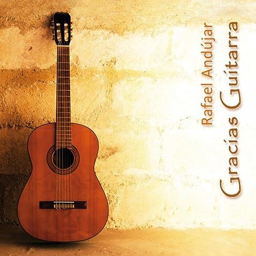 Gracias Guitarra de Rafael Andújar en Amazon Music - Amazon.es